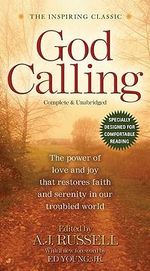 God Calling : You Can Move Ahead No Matter What - A J Russell