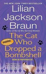 The Cat Who Dropped a Bombshell : Cat Who... (Paperback) - Lilian Jackson Braun