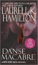 Danse Macabre : Anita Blake Vampire Hunter Series : Book 14 - Laurell K. Hamilton