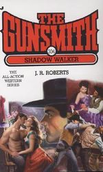 Shadow Walker : The Gunsmith : Bk 304 - J. R. Roberts