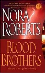 Blood Brothers : Sign of Seven Trilogy Series : Book 1 - Nora Roberts