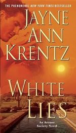 White Lies : Arcane Society Series : Book 2 - Jayne Ann Krentz