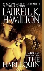 The Harlequin :  Anita Blake, Vampire Hunter 15 (USA EDITION) - Laurell K Hamilton