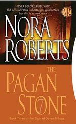 The Pagan Stone : Sign of Seven Trilogy Series : Book 3 - Nora Roberts