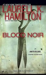 Blood Noir :  Anita Blake, Vampire Hunter 16 (USA EDITION) - Laurell K. Hamilton