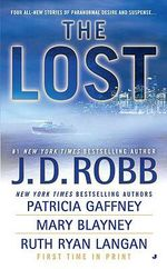 The Lost : 4 Short Stories In 1 Book :  4 Short Stories In 1 Book - J. D. Robb