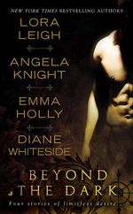 Beyond the Dark :  Four Stories of Limitless Desire - Lora Leigh