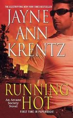 Running Hot : Arcane Society Series : Book 5 - Jayne Ann Krentz