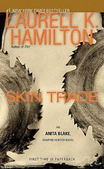 Skin Trade : Anita Blake Vampire Hunter Series : Book 17 - Laurell K Hamilton