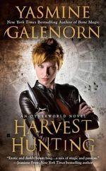 Harvest Hunting : An Otherworld Novel : Book 8 - Yasmine Galenorn
