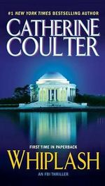 Whiplash : FBI Series : Book 14 - Catherine Coulter