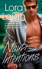 Nauti Intentions : Nauti Series : Book 4 - Lora Leigh