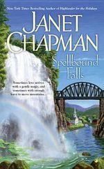 Spellbound Falls : Spellbound Falls Romances - Janet Chapman