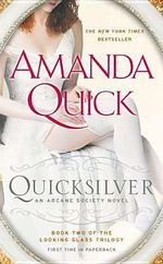 Quicksilver : Arcane Society : Looking Glass Trilogy : Book 2 - Amanda Quick