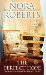 The Perfect Hope : Book Three of the Inn Boonsboro Trilogy - Nora Roberts