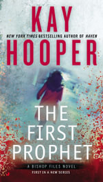 The First Prophet : A Bishop Files Novel - Kay Hooper