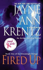 Fired Up : Book One in the Dreamlight Trilogy - Jayne Ann Krentz