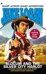 Slocum Giant 2013 : Slocum and the Silver City Harlot - Jake Logan