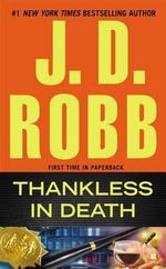 Thankless in Death : In Death - J D Robb