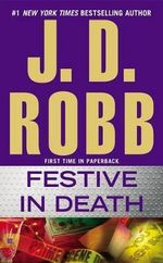 Festive in Death : In Death - J D Robb