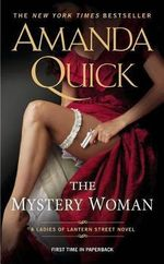 The Mystery Woman : Ladies of Lantern Street Novels : Book 2 - Amanda Quick