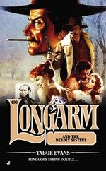 Longarm #430 : Longarm and the Deadly Sisters - Tabor Evans