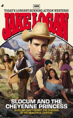 Slocum and the Cheyenne Princess : Slocum and the Cheyenne Princess - Jake Logan