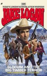 Slocum 428 : Slocum and the Big Timber Terror - Jake Logan