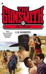The Gunsmith 397 : Let It Bleed - J R Roberts