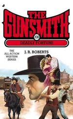 The Gunsmith #398 : Deadly Fortune - J R Roberts