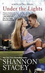 Under the Lights : Boys of Fall Novel : Book 1  - Shannon Stacey