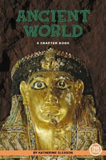 Ancient World : A Chapter Book - Katherine A. Gleason