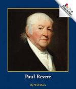 Paul Revere : Rookie Biographies (Paperback) - Wil Mara