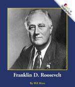 Franklin D. Roosevelt : Rookie Biographies (Paperback) - Wil Mara