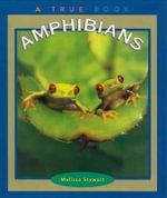 Amphibians : True Books: Animals (Paperback) - Melissa Stewart