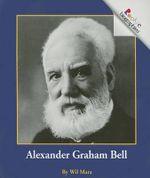 Alexander Graham Bell : Rookie Biographies (Paperback) - Wil Mara