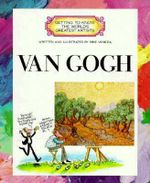 Van Gogh : Getting to Know the World's Greatest Artists (Paperback) - Mike Venezia