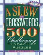 A Slew of Crosswords : 500 Challenging Sunday-Size Puzzles