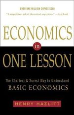 Economics in One Lesson # : The Shortest and Surest Way to Understand Basic Economics - Henry Hazlitt