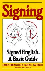 Signing : Signed English: A Basic Guide - H Bornstein