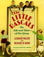Little Rascals : The Life and Times of Our Gang - Richard W./Maltin, Leonard Bann