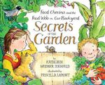 Secrets of the Garden : Food Chains and the Food Web in Our Backyard - Kathleen Weidner Zoehfeld