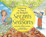Secrets of the Seasons : Orbiting the Sun in Our Backyard - Kathleen Weidner Zoehfeld