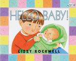 Hello Baby! - Lizzy Rockwell