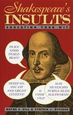 Shakespeare's Insults :  Educating Your Wit - Wayne F. Hill