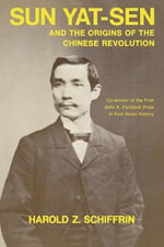 Sun Yat-Sen and the Origins of the Chinese Revolution - Harold Z. Schiffrin