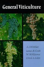 General Viticulture :  Second Revised Edition - A.J. Winkler