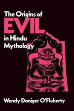 The Origins of Evil in Hindu Mythology - Wendy Doniger O'Flaherty