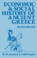 Economic and Social History of Ancient Greece : An Introduction - M.M. Austin