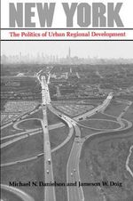 New York : The Politics of Urban Regional Development - Michael N. Danielson